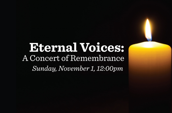 Eternal Voices: A Concert of Remembrance