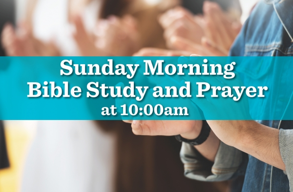 Sunday Morning Bible Study and Prayer - Online